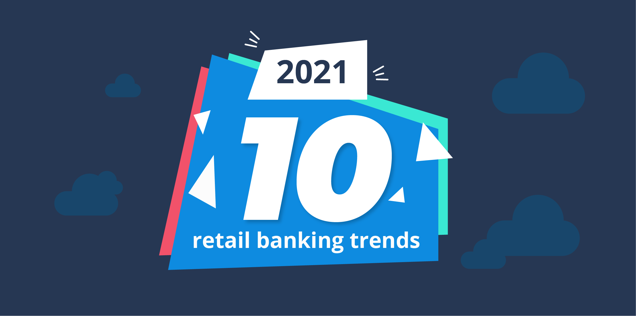 Retail banking trends to watch for in 2021